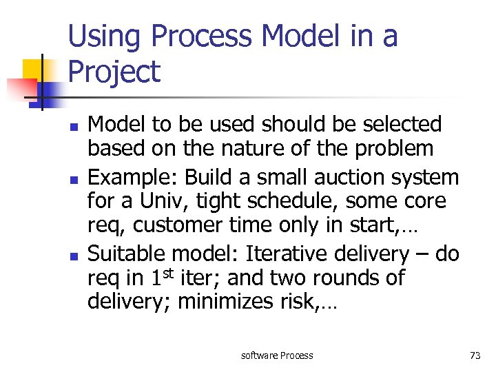 Using Process Model in a Project n n n Model to be used should