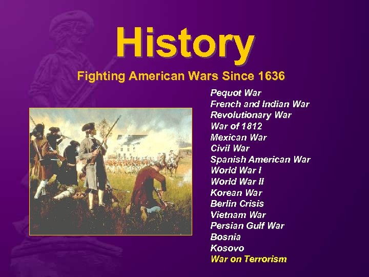 History Fighting American Wars Since 1636 Pequot War French and Indian War Revolutionary War