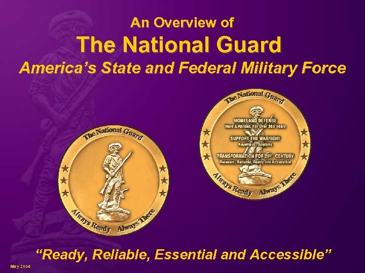 """An Overview of The National Guard America's State and Federal Military Force """"Ready, Reliable,"""