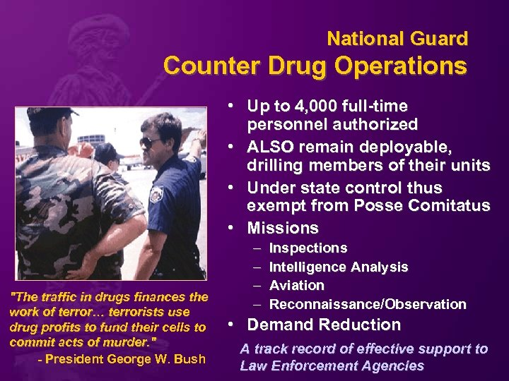 National Guard Counter Drug Operations • Up to 4, 000 full-time personnel authorized •