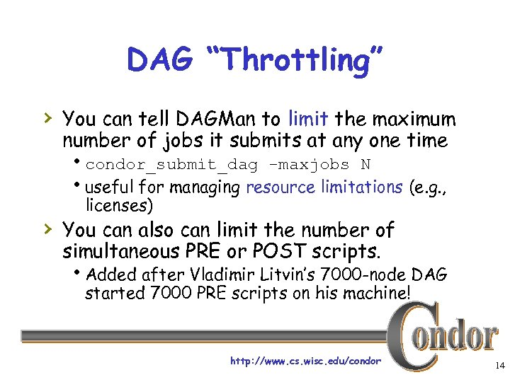 "DAG ""Throttling"" › You can tell DAGMan to limit the maximum number of jobs"