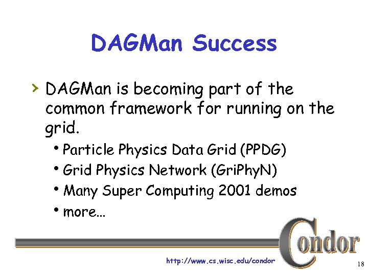 DAGMan Success › DAGMan is becoming part of the common framework for running on