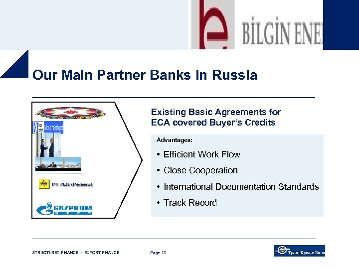 Our Main Partner Banks in Russia Existing Basic Agreements for ECA covered Buyer's Credits