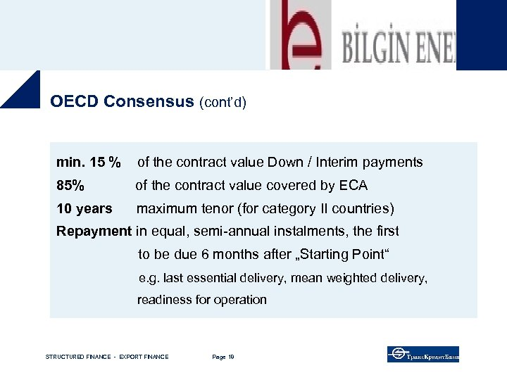 OECD Consensus (cont'd) min. 15 % of the contract value Down / Interim payments