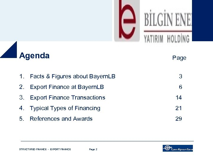 Agenda Page 1. Facts & Figures about Bayern. LB 3 2. Export Finance at