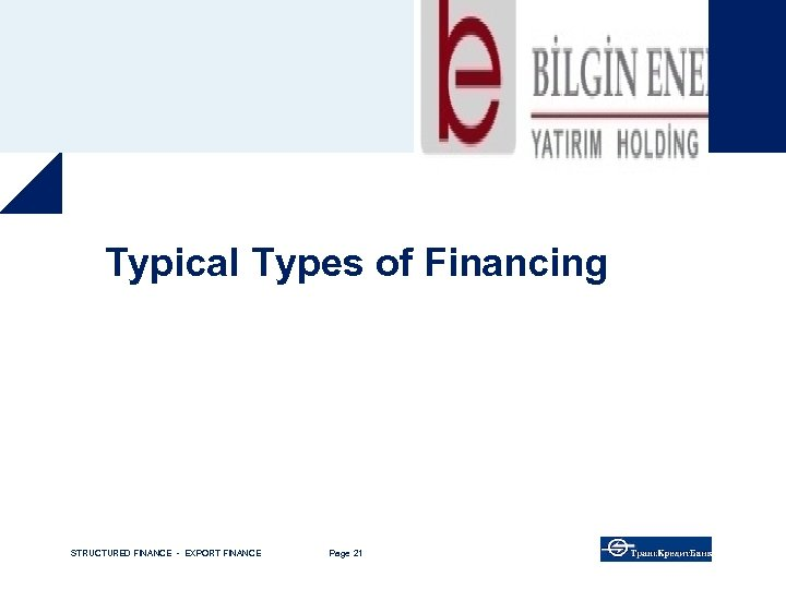 Typical Types of Financing STRUCTURED FINANCE - EXPORT FINANCE Page 21