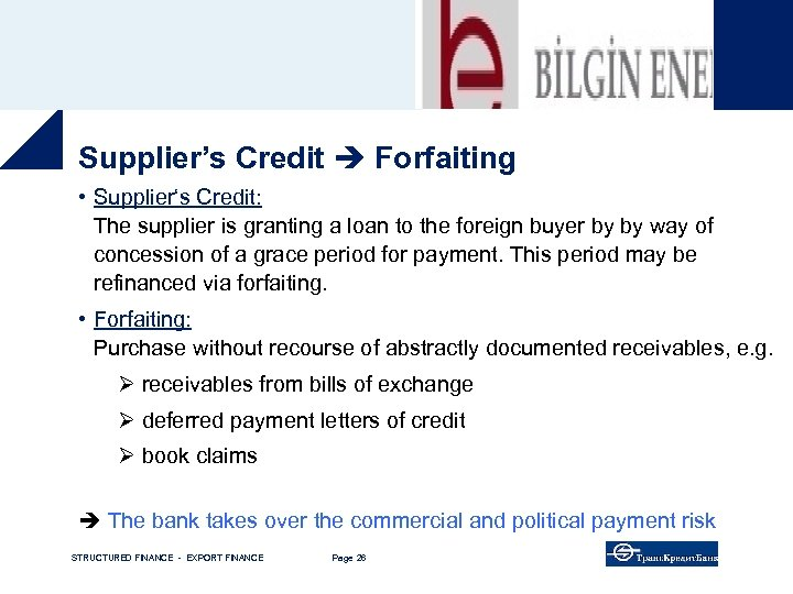 Supplier's Credit Forfaiting • Supplier's Credit: The supplier is granting a loan to the