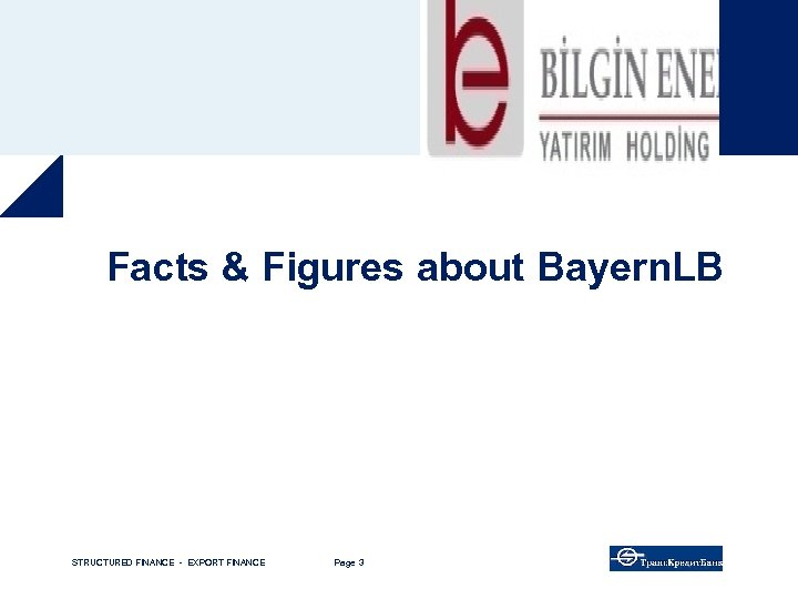 Facts & Figures about Bayern. LB STRUCTURED FINANCE - EXPORT FINANCE Page 3