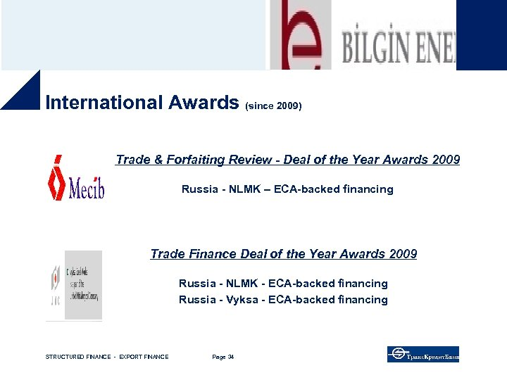 International Awards (since 2009) Trade & Forfaiting Review - Deal of the Year