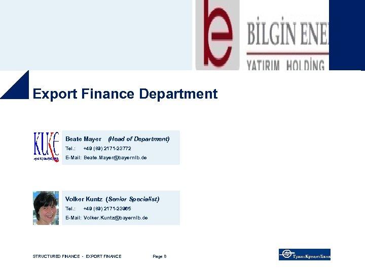 Export Finance Department Beate Mayer Tel. : (Head of Department) +49 (89) 2171 -23772