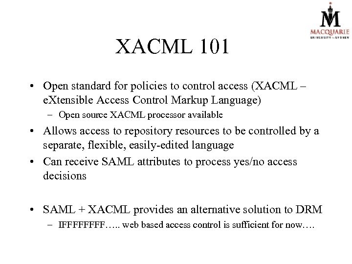 XACML 101 • Open standard for policies to control access (XACML – e. Xtensible