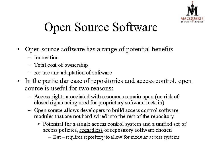 Open Source Software • Open source software has a range of potential benefits –