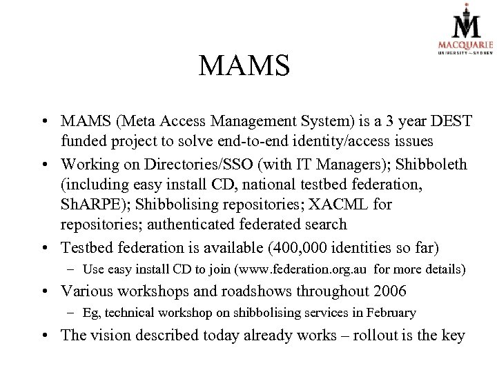 MAMS • MAMS (Meta Access Management System) is a 3 year DEST funded project