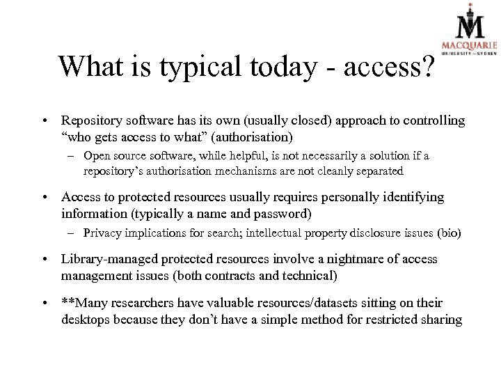 What is typical today - access? • Repository software has its own (usually closed)