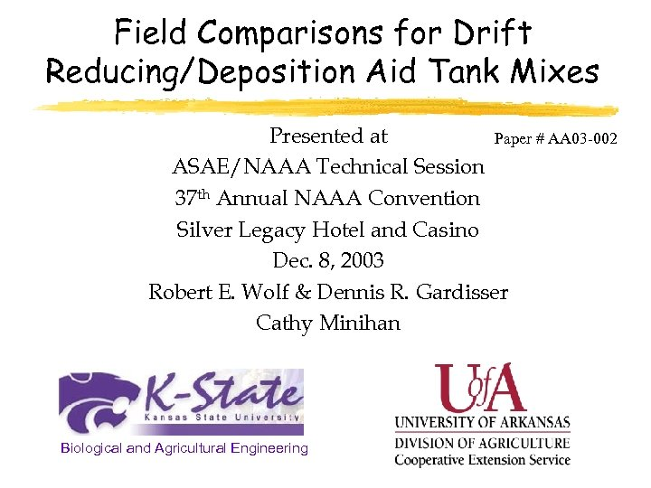 Field Comparisons for Drift Reducing/Deposition Aid Tank Mixes Presented at Paper # AA 03