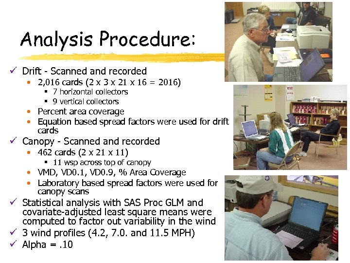 Analysis Procedure: ü Drift - Scanned and recorded • 2, 016 cards (2 x