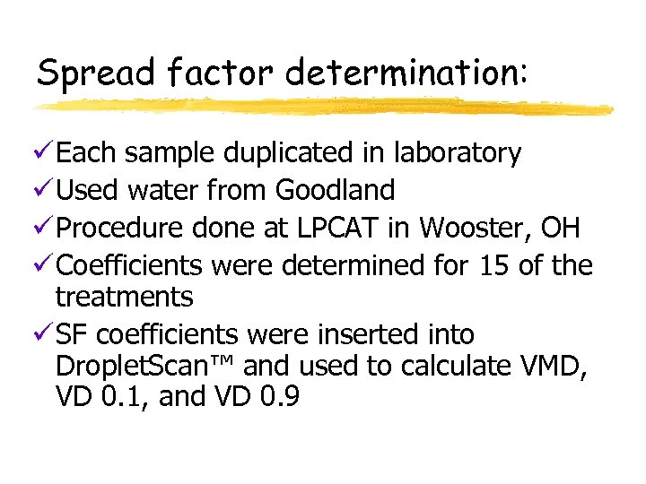 Spread factor determination: ü Each sample duplicated in laboratory ü Used water from Goodland