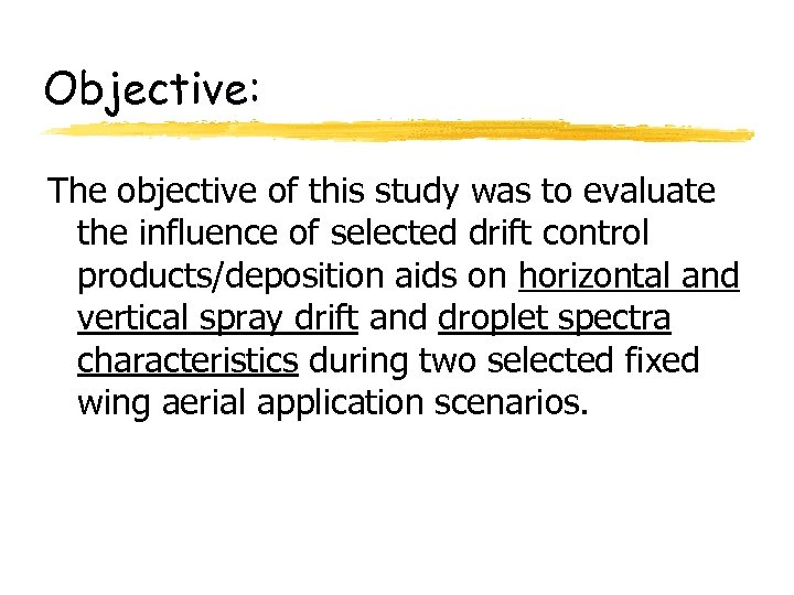 Objective: The objective of this study was to evaluate the influence of selected drift