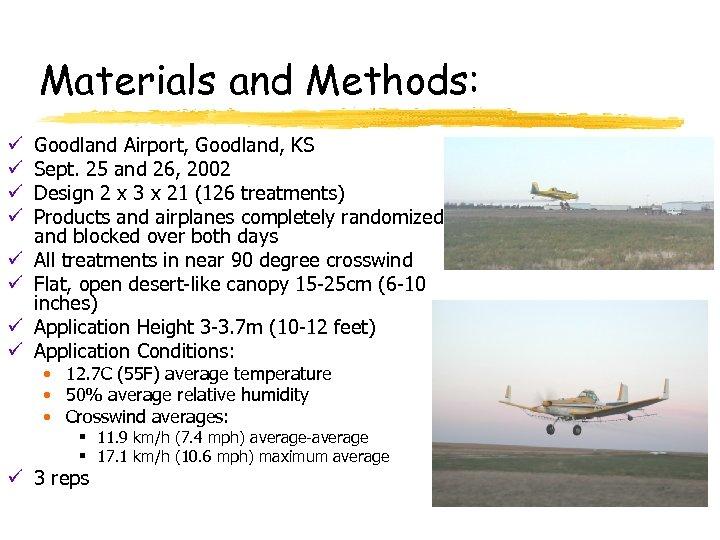 Materials and Methods: ü ü ü ü Goodland Airport, Goodland, KS Sept. 25 and