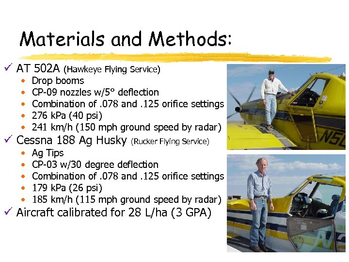 Materials and Methods: ü AT 502 A • • • (Hawkeye Flying Service) Drop