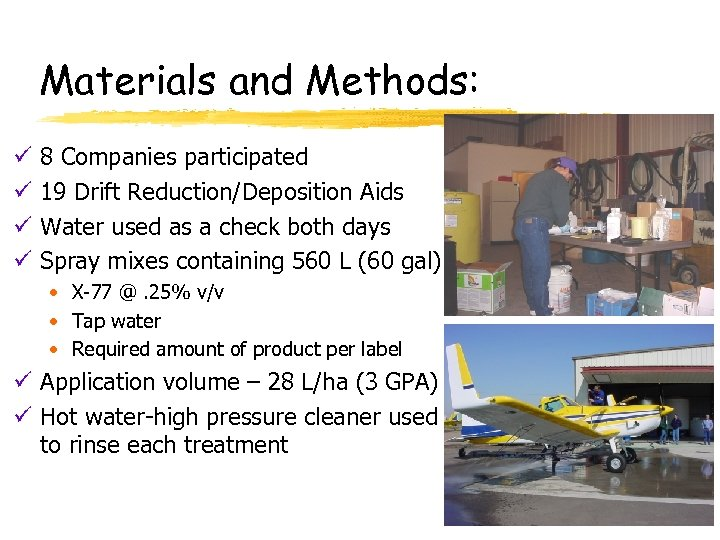 Materials and Methods: ü ü 8 Companies participated 19 Drift Reduction/Deposition Aids Water used