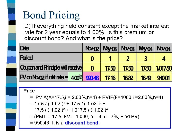 Bond Pricing D) If everything held constant except the market interest rate for 2