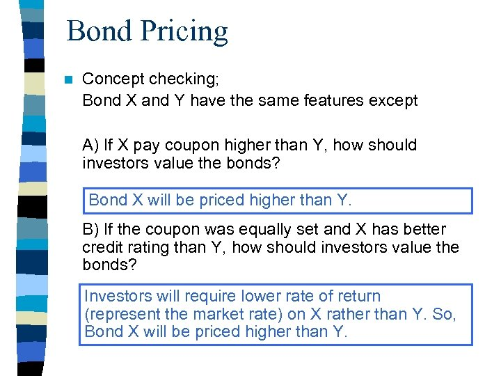 Bond Pricing n Concept checking; Bond X and Y have the same features except