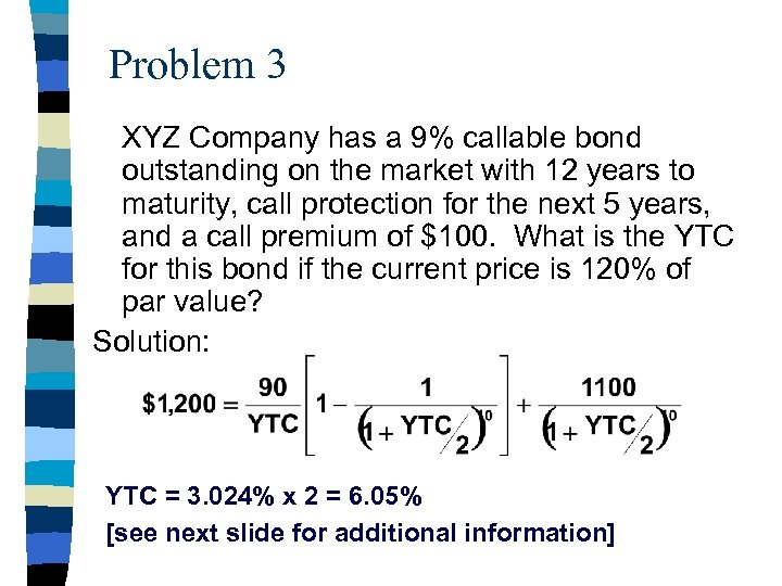 Problem 3 XYZ Company has a 9% callable bond outstanding on the market with