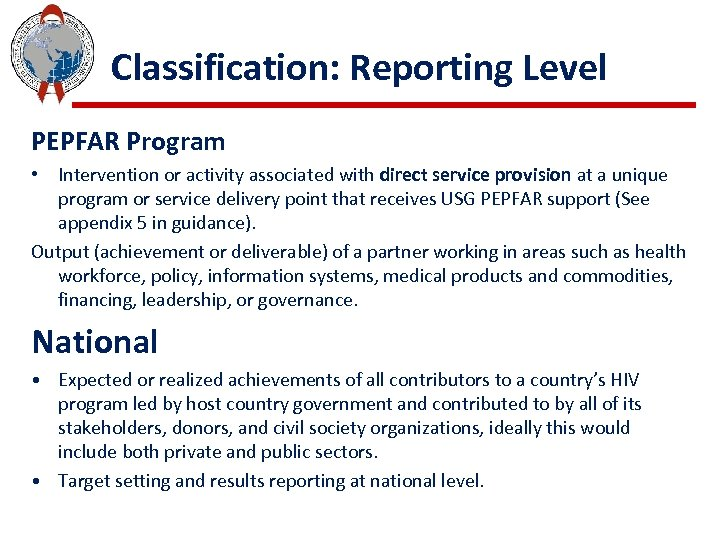 Classification: Reporting Level PEPFAR Program • Intervention or activity associated with direct service provision