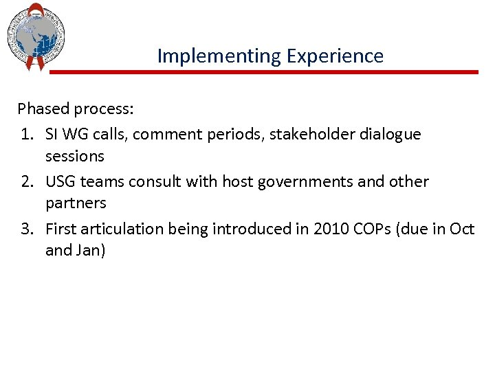 Implementing Experience Phased process: 1. SI WG calls, comment periods, stakeholder dialogue sessions