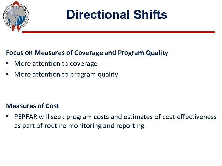 Directional Shifts Focus on Measures of Coverage and Program Quality • More attention to