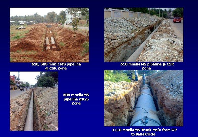 610, 508 mm MS pipeline dia @ CSR Zone 610 mmdia MS pipeline @