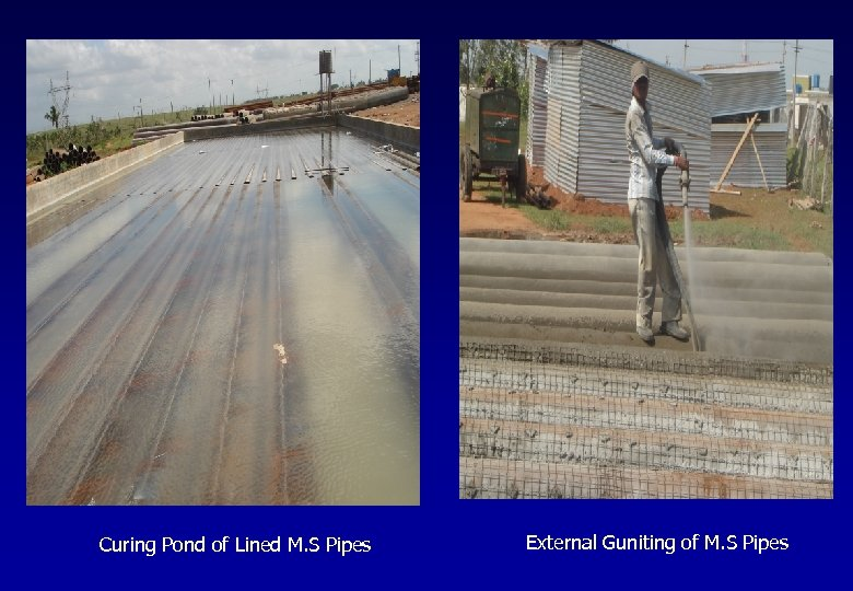 Curing Pond of Lined M. S Pipes External Guniting of M. S Pipes