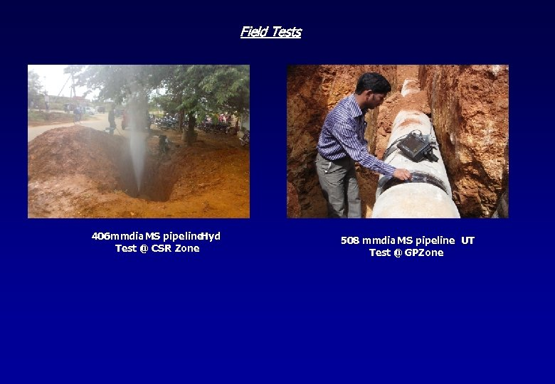 Field Tests 406 mmdia MS pipeline Hyd Test @ CSR Zone 508 mmdia MS