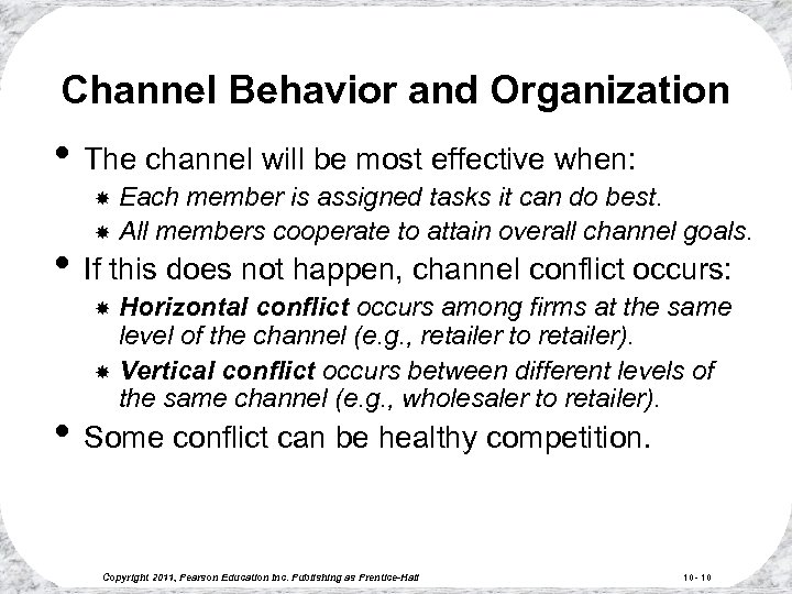 Channel Behavior and Organization • The channel will be most effective when: Each member