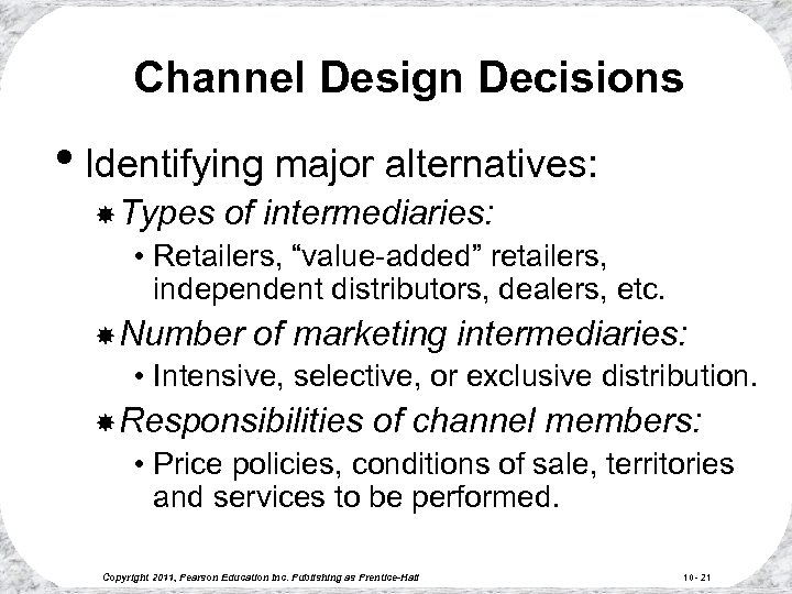 """Channel Design Decisions • Identifying major alternatives: Types of intermediaries: • Retailers, """"value-added"""" retailers,"""