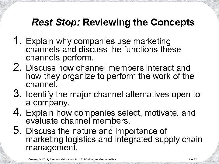 Rest Stop: Reviewing the Concepts 1. 2. 3. 4. 5. Explain why companies use