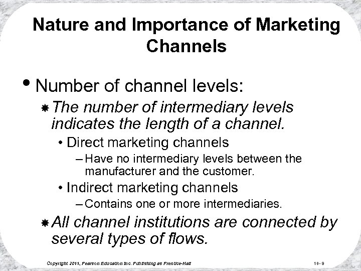 Nature and Importance of Marketing Channels • Number of channel levels: The number of