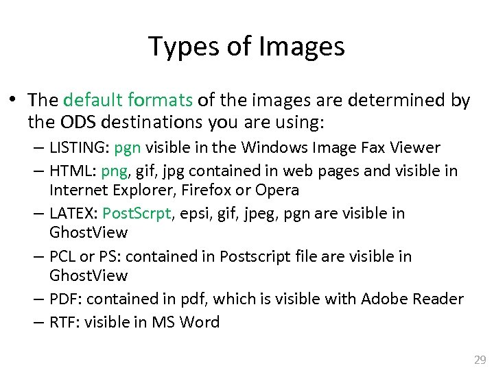 Types of Images • The default formats of the images are determined by the