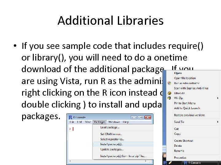 Additional Libraries • If you see sample code that includes require() or library(), you