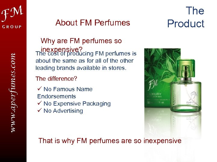 FM GROUP About FM Perfumes The Product www. aperfumes. com Why are FM perfumes