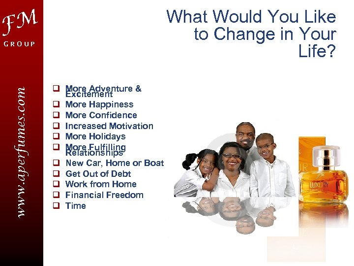 What Would You Like to Change in Your Life? FM FM F e d