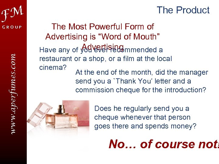 FM www. aperfumes. com GROUP The Product The Most Powerful Form of Advertising is