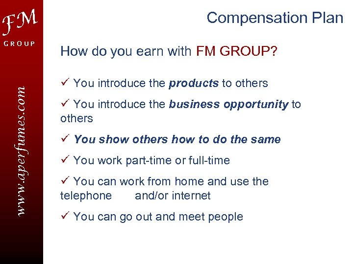 FM www. aperfumes. com GROUP Compensation Plan How do you earn with FM GROUP?