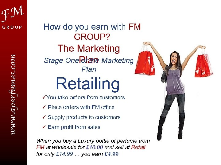 FM www. aperfumes. com GROUP How do you earn with FM GROUP? The Marketing