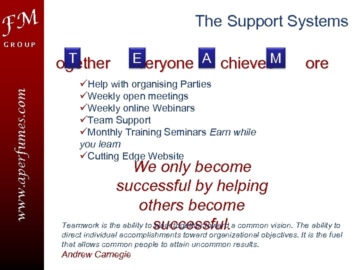 FM The Support Systems GROUP www. aperfumes. com T ogether E M veryone A