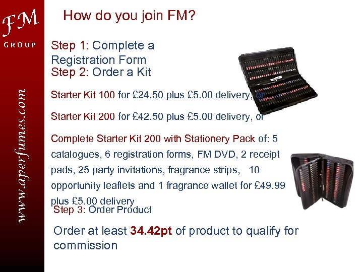 FM www. aperfumes. com GROUP How do you join FM? Step 1: Complete a