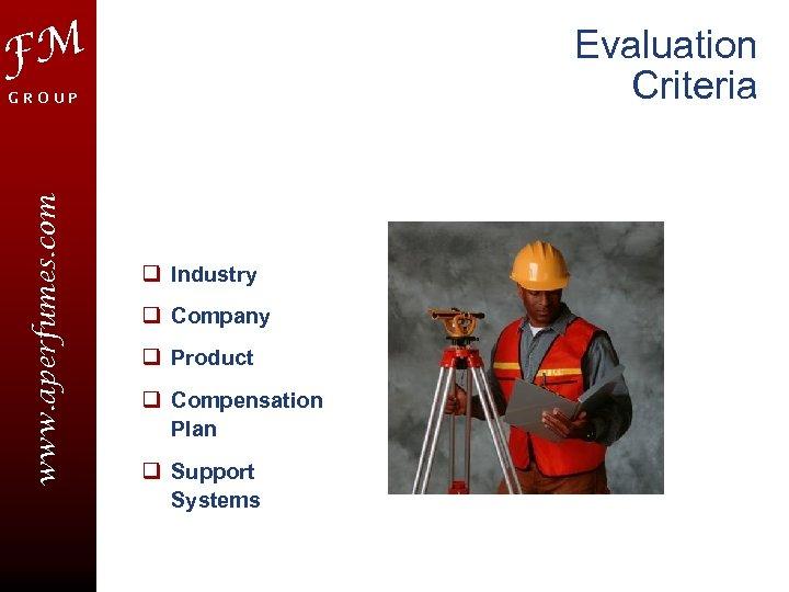 FM Evaluation Criteria www. aperfumes. com GROUP q Industry q Company q Product q