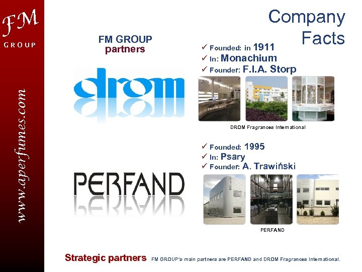 FM FM GROUP partners www. aperfumes. com GROUP Company Facts 1911 ü Founded: in