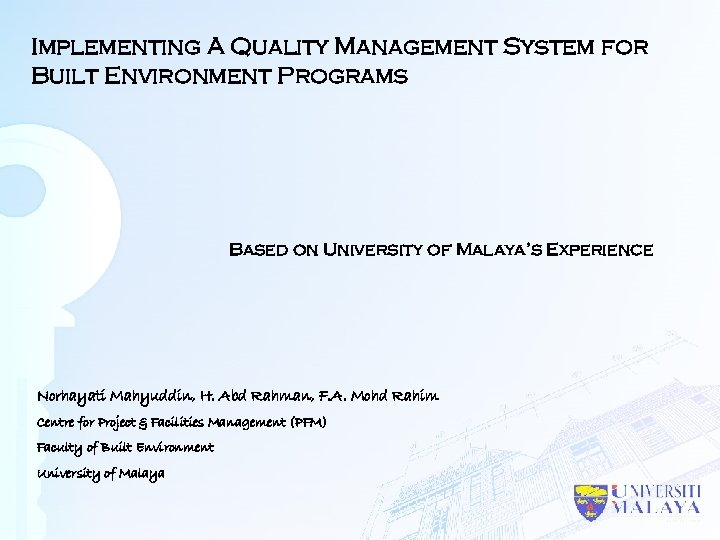 Implementing A Quality Management System for Built Environment Programs Based on University of Malaya's